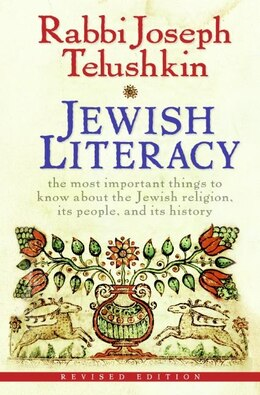Book Jewish Literacy Revised Ed: The Most Important Things to Know About the Jewish Religion, Its People… by Joseph Telushkin