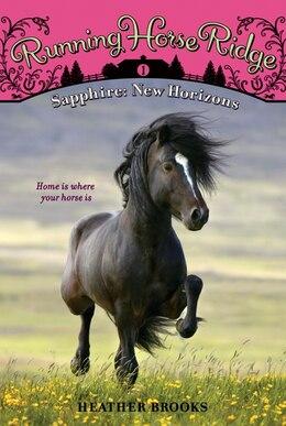 Book Running Horse Ridge #1: Sapphire: New Horizons: Sapphire: New Horizons by Heather Brooks