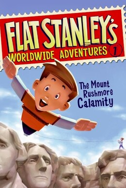 Book Flat Stanley's Worldwide Adventures #1: The Mount Rushmore Calamity: The Mount Rushmore Calamity by Jeff Brown