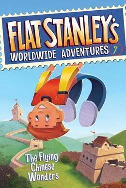 Book Flat Stanley's Worldwide Adventures #7: The Flying Chinese Wonders: The Flying Chinese Wonder by Jeff Brown