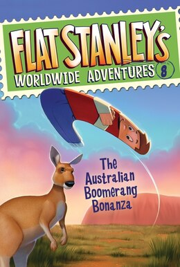 Book Flat Stanley's Worldwide Adventures #8: The Australian Boomerang Bonanza: The Australian Boomerang by Jeff Brown