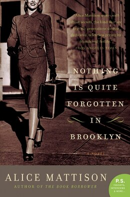Book Nothing Is Quite Forgotten In Brooklyn: A Novel by Alice Mattison