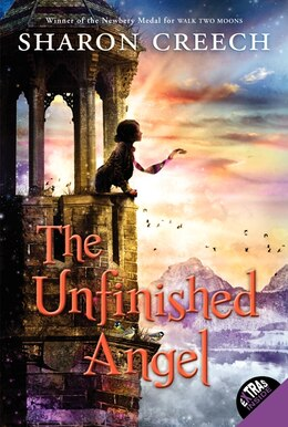 Book The Unfinished Angel by Sharon Creech