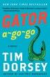 Gator A-Go-Go: A Novel by Tim Dorsey