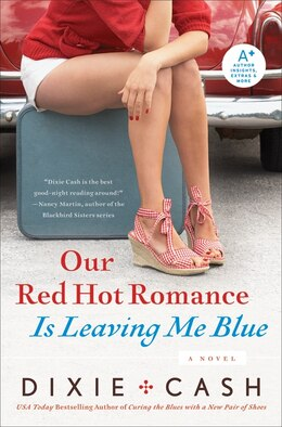 Book Our Red Hot Romance Is Leaving Me Blue: A Novel by Dixie Cash