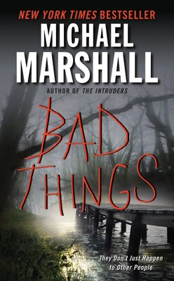 Book Bad Things by Michael Marshall