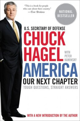 Book America: Our Next Chapter: Tough Questions, Straight Answers by Chuck Hagel