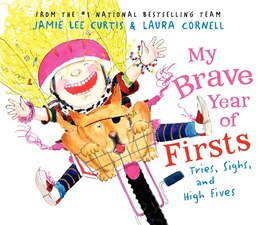 Book My Brave Year of Firsts: Tries, Sighs, And High Fives by Jamie Lee Curtis