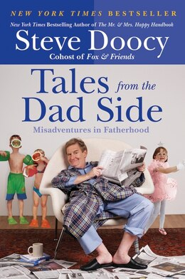 Book Tales From The Dad Side: Misadventures In Fatherhood by Steve Doocy