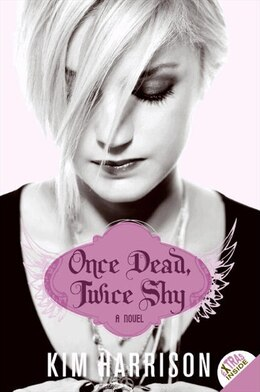 Book Once Dead, Twice Shy: A Novel by Kim Harrison