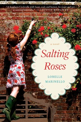 Book Salting Roses: A Novel by Lorelle Marinello