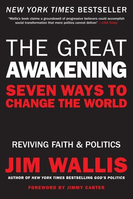 Book The Great Awakening: Seven Ways to Change the World by Jim Wallis