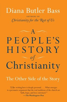 Book A People's History Of Christianity: The Other Side of the Story by Diana Butler Bass
