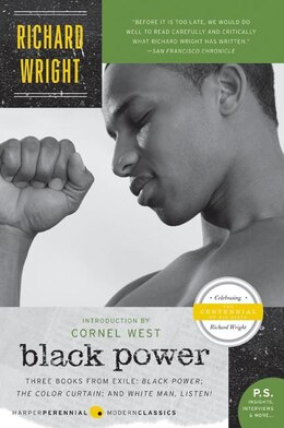 Book Black Power: Three Books from Exile: Black Power; The Color Curtain; and White Man, Listen! by Richard A Wright