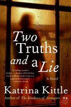 Two Truths And A Lie: A Novel