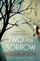 Two For Sorrow: A New Mystery Featuring Josephine Tey