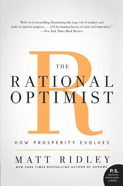 The Rational Optimist: How Prosperity Evolves de Matt Ridley