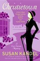 Christietown: A Novel About Vintage Clothing, Romance, Mystery, and Agatha Christie