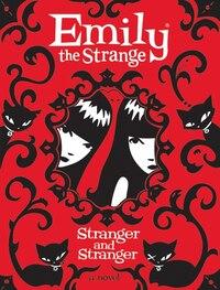 Emily The Strange: Stranger And Stranger: Stranger And Stranger