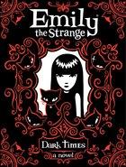Emily The Strange: Dark Times: Dark Times
