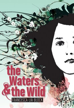 Book The Waters & the Wild by Francesca Lia Block