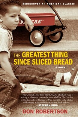 Book The Greatest Thing Since Sliced Bread: A Novel by Don Robertson