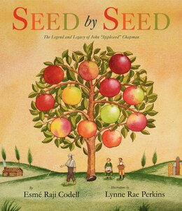 Book Seed By Seed: The Legend And Legacy Of John appleseed Chapman by Esme Raji Codell