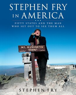 Book Stephen Fry In America: Fifty States and the Man Who Set Out to See Them All by Stephen Fry