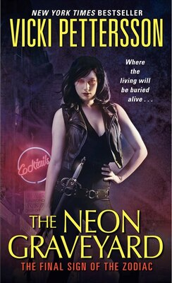 Book The Neon Graveyard: The Final Sign of the Zodiac by Vicki Pettersson