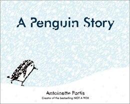 Book A Penguin Story by Antoinette Portis