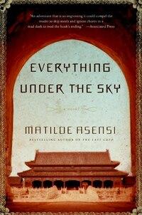 Everything Under The Sky: A Novel
