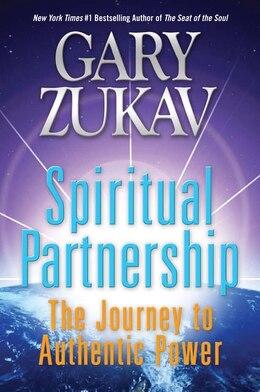 Book Spiritual Partnership: The Journey To Authentic Power by Gary Zukav