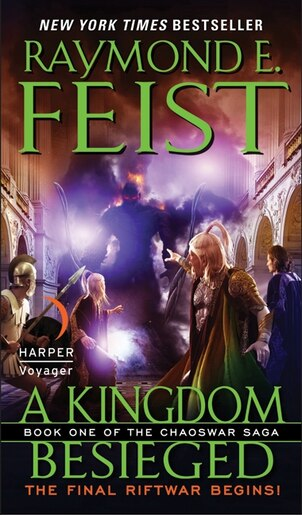 A Kingdom Besieged: Book One Of The Chaoswar Saga by Raymond E Feist