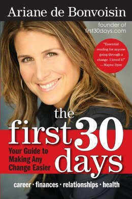 Book The First 30 Days: Your Guide to Making Any Change Easier by Ariane De Bonvoisin