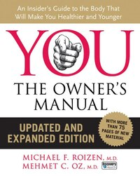 You: The Owner's Manual, Updated And Expanded Edition: An Insider's Guide to the Body that Will…