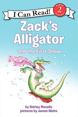 Book Zack's Alligator And The First Snow by Shirley Mozelle