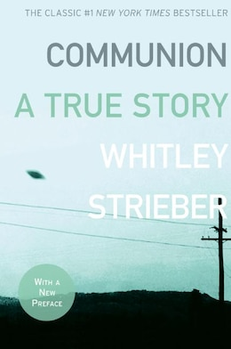Book Communion: A True Story by Whitley Strieber