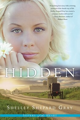 Book Hidden (sisters Of The Heart, Book 1) by Shelley Shepard Gray