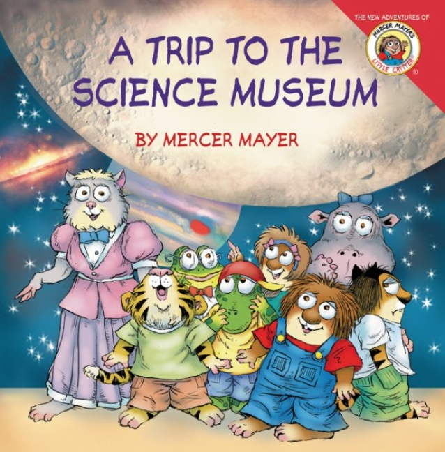 Book Little Critter: My Trip To The Science Museum by Mercer Mayer