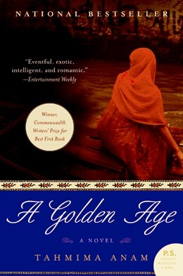Book A Golden Age: A Novel by Tahmima Anam