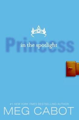 Book The Princess Diaries, Volume Ii: Princess In The Spotlight: Princess In The Spotlight by Meg Cabot