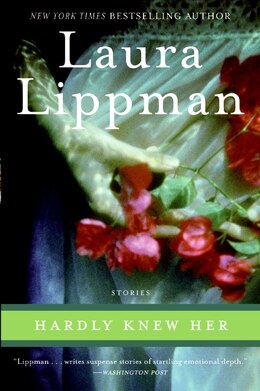 Book Hardly Knew Her by Laura Lippman