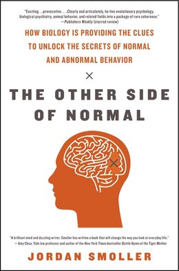 Book The Other Side Of Normal: How Biology Is Providing The Clues To Unlock The Secrets Of Normal And… by Jordan Smoller