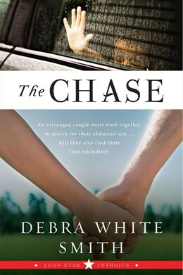 Book The Chase: Lone Star Intrigue, Book Three by Debra White Smith