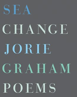 Book Sea Change: Poems by Jorie Graham