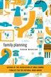 Family Planning: A Novel by Karan Mahajan