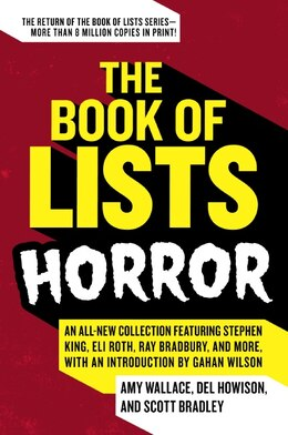 Book The Book Of Lists: Horror: An All-New Collection Featuring Stephen King, Eli Roth, Ray Bradbury… by Amy Wallace