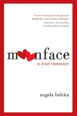Book Moonface: A True Romance by Angela Balcita