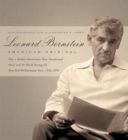 Book Leonard Bernstein: American Original by Burton Bernstein