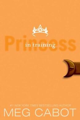 Book The Princess Diaries, Volume Vi: Princess In Training: Princess In Training by Meg Cabot